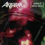 AnthraxSoundOfWhiteNoise