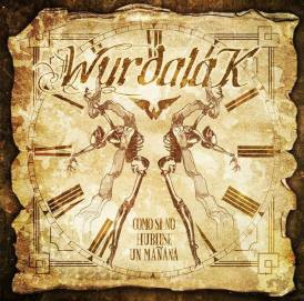 Wurdalak - Comos si no hubiese un mañana