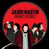 Jairo Martin Hombres Mejores