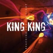 king-king-reachingforthelight