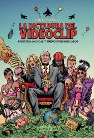 la-dictadura-del-videoclip-de-jon-e-illescas-portada-rgb